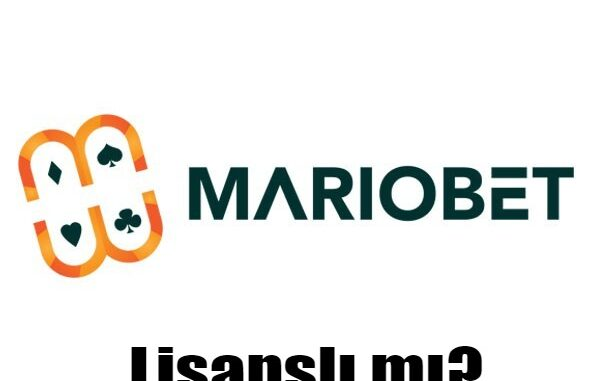 Mariobet Lisanslı mı